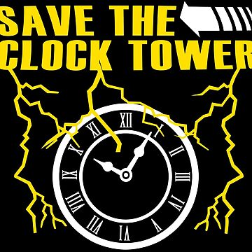 Save The Clock Tower Funny Geek Nerd by fikzuleh