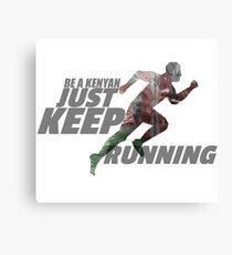 Be A Kenyan Just Keep Running Canvas Print