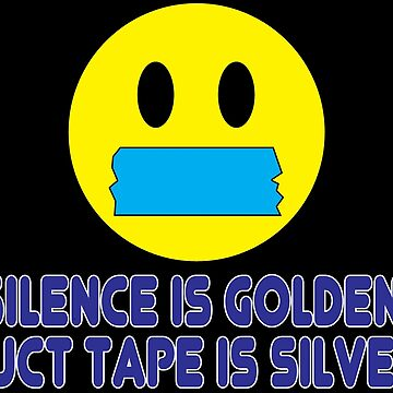 Silence is golden duct tape is silver Funny Geek Nerd by fikzuleh