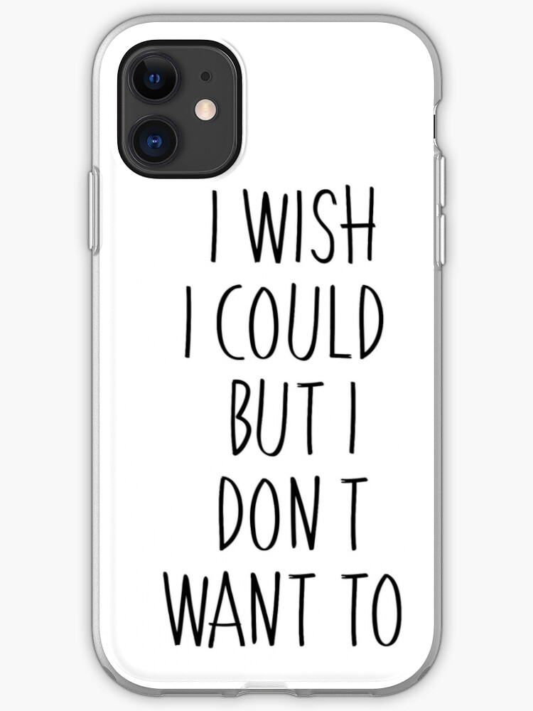 WISH I COULD BE iphone case