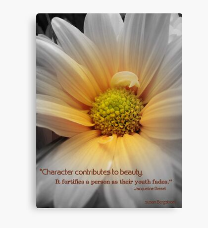Character Contributes To Beauty... Canvas Print