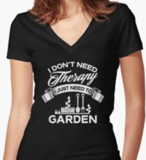 I Don't Need Therapy I Just Need To Garden Women's Fitted V-Neck T-Shirt