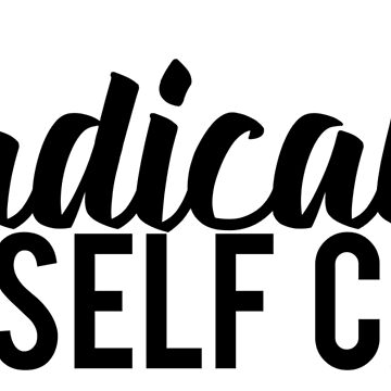 Radical Self Care by occultart