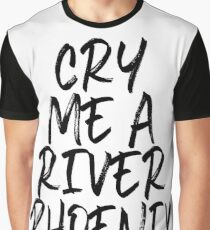 Cry Me A River Phoenix Graphic T-Shirt