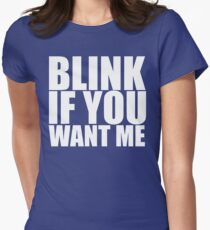 Blink If You Want Me Women's Fitted T-Shirt