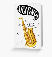 Saxting! Greeting Card