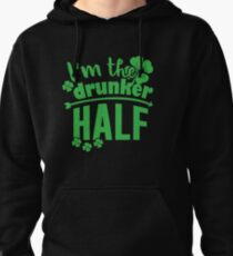 I'm The Drunker Half Pullover Hoodie