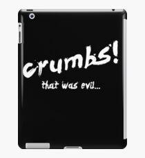 Crumbs! That was evil... iPad Case/Skin