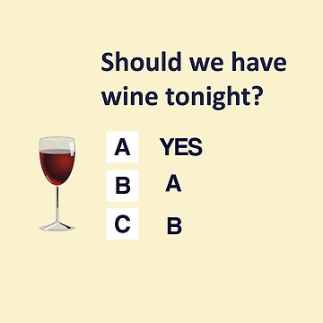 Should we have wine tonight? by Chackie