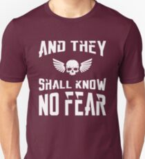 And They Shall Know No Fear 40k Marine Wargaming Tabletop Miniatures Gamer Unisex T-Shirt
