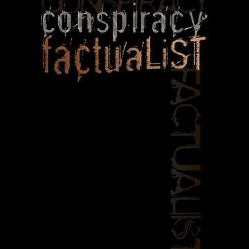 Conspiracy Factualist by jaytaylor