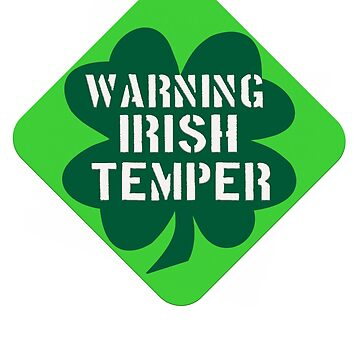 Warning Irish Temper Sign St. Patrick's Day Funny Shamrock 4 Leaf Clover by funnytshirtemp