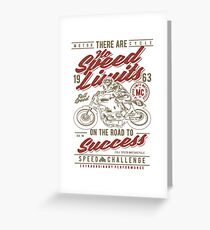 MOTOR THERE ARE CYCLE NO SPEED LIMITS  1963 ON THE ROAD TO SUCCES SPEED CHALLENGE   T-SHIRT  Greeting Card