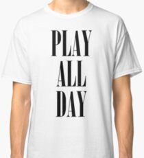 Play All Day Classic T-Shirt