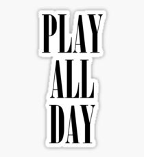 Play All Day Sticker