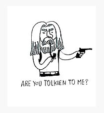 Tolkien to me Photographic Print