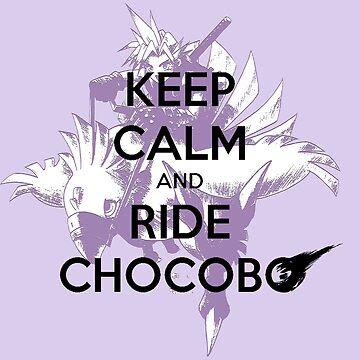 Keep Calm & Ride Chocobo by Giocor86
