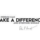 make a difference - John F. Kennedy by razvandrc
