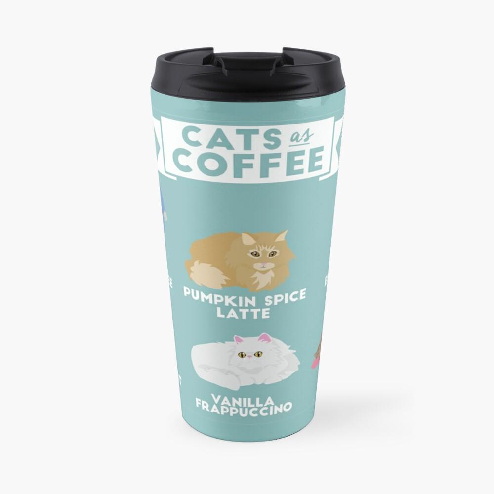 Cats As Coffee Travel Mug
