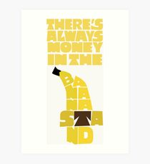 Theres's always money in the banana stand - Arrested Development Art Print