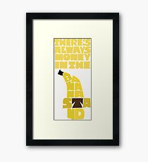 Theres's always money in the banana stand - Arrested Development Framed Print