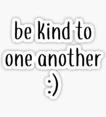 be kind to one another Sticker