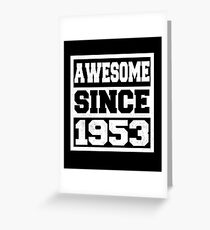 Awesome Since 1953 - 65th Birthday  Greeting Card