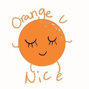 orange you nice by MatthewL1064