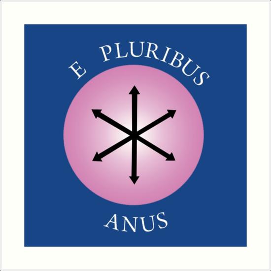 Consider, that e pluribus anus something