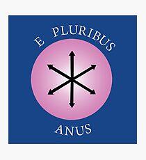 E Pluribus Anus! Photographic Print