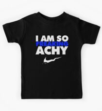 I Am So Freaking Achy - Nike Parody Kids Clothes