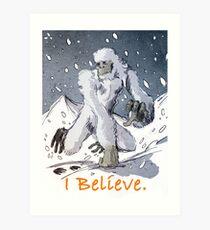 I Believe Art Print