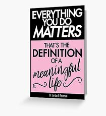 Meaningful words greeting cards redbubble everything you do matters pink greeting card m4hsunfo