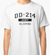 DD-214 U.S. Army Alumni Shirt for a Retired Hero T-Shirt Classic T-Shirt