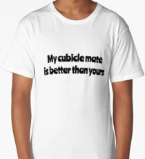 My Cubicle Mate Long T-Shirt