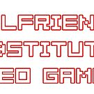 A Girlfriend is no Substitute for Video Games by GreasyGrandma