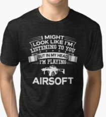 In My Head I'm Playing Airsoft Tri-blend T-Shirt