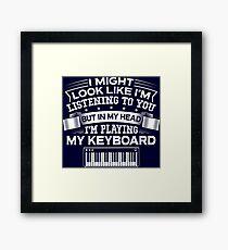 In My Head I'm Playing My Keyboard Framed Print