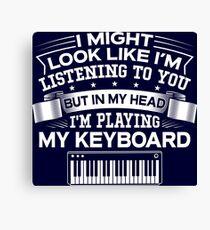 In My Head I'm Playing My Keyboard Canvas Print
