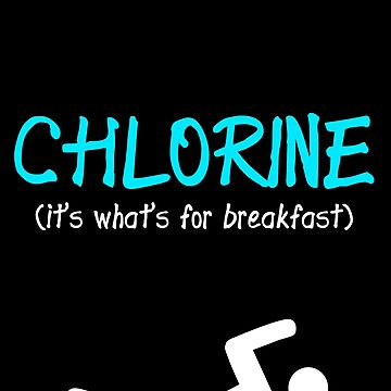 Funny Swimming Chlorine, It's what's for Breakfast Swimmer by drwigglebutts