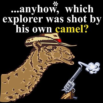 The camel who shot his explorer by Kestrelle