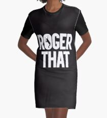 Roger That Graphic T-Shirt Dress