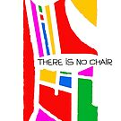 There Is No Chair by OmandOriginal