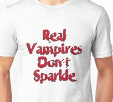Real Vampires Don't Sparkle Unisex T-Shirt