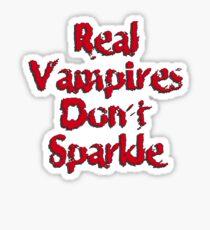 Real Vampires Don't Sparkle Sticker