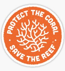 Protect the Coral, Save the Reef. Sticker