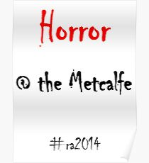 Horror @ the Metcalfe Poster