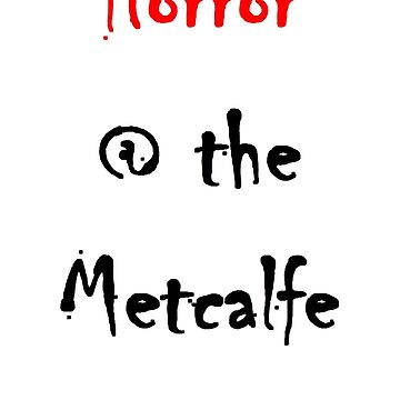 Horror @ the Metcalfe by nswRISG