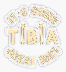 It's Going Tibia Great Day - Funny Doctor Pun Gift Transparenter Sticker