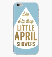 Drip Drip Drop Little April Showers iPhone Case